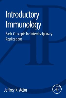 Introductory Immunology By Actor, Jeffrey K.